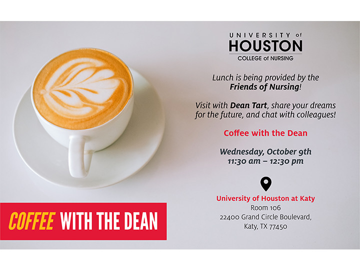 Coffee with the dean on Oct 9 from 11:30 am to 12:30 pm in University of Houston at Katy