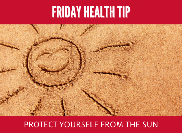 Friday Health Tip: Protect Yourself From the Sun