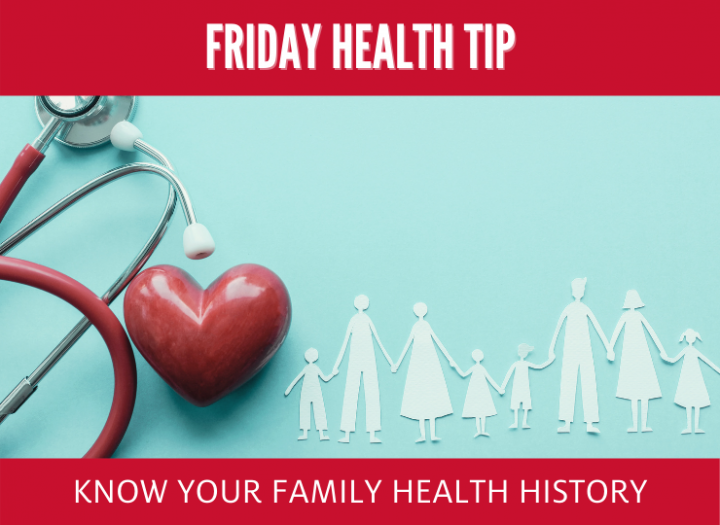 FRIDAY HEALTH TIP: Know Your Family Health History